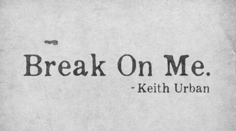 "NEW SINGLE ""BREAK ON ME"" - LISTEN NOW!"